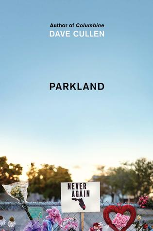 Parkland: Birth of a Movement by Dave Cullen