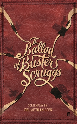 The Ballad of Buster Scruggs by Joel Coen,  Ethan Coen