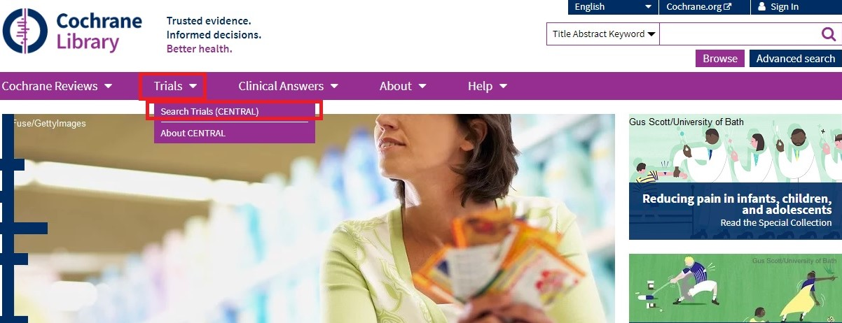 Search Cochrane Library by clicking on Trials in the navigation menu and selecting Search Trials (CENTRAL)