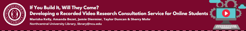 Poster Banner for If You Build It Will They Come? Developing a Recorded Video Research Consultation Service for Online Students