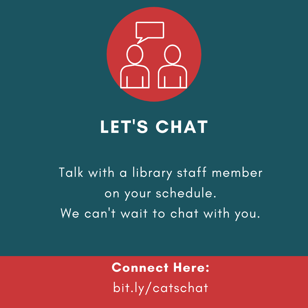 Visit bit.ly/catschat to chat with a librarian.