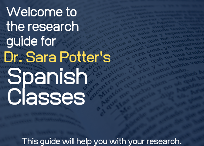 Welcome to the research guide for Dr. Sara Potter's Spanish classes