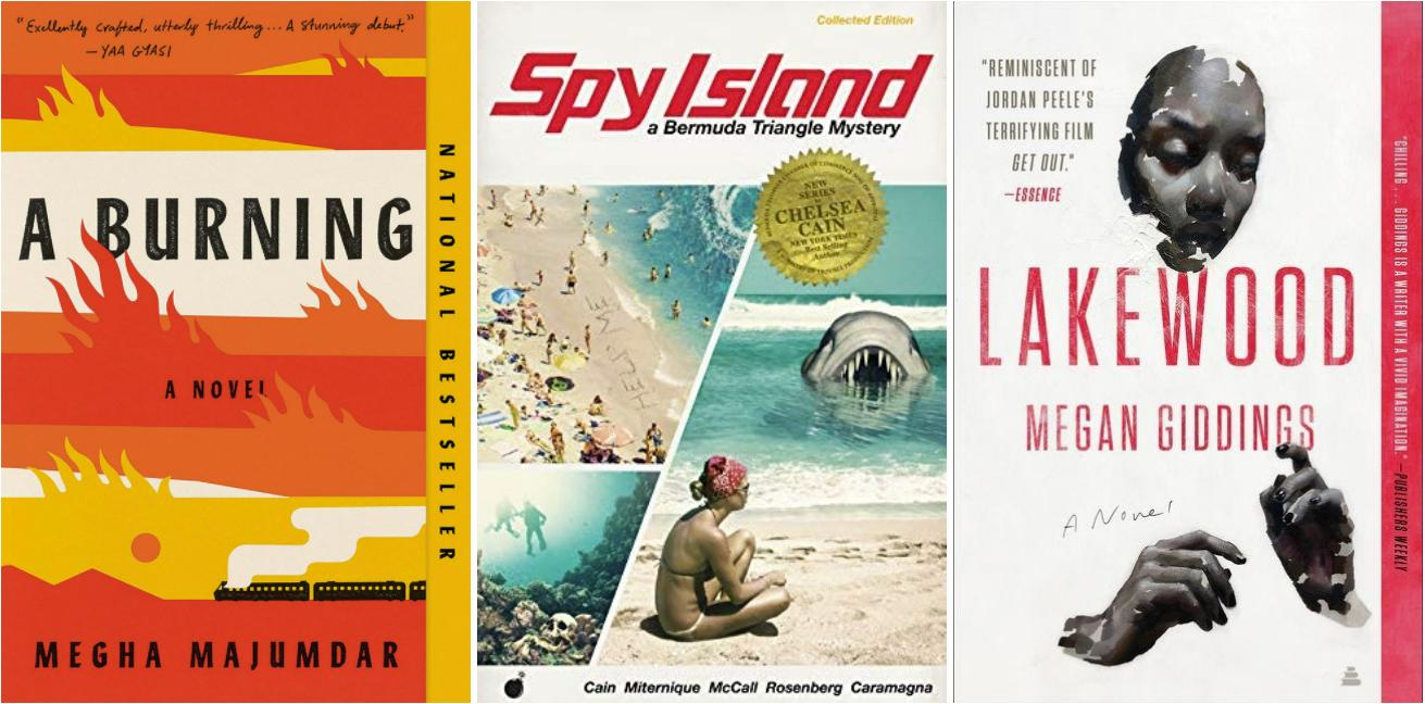 Covers of A Burning by Megha Majumdar; Spy Island by Chelsea Cain; Lakewood by Megan Giddings