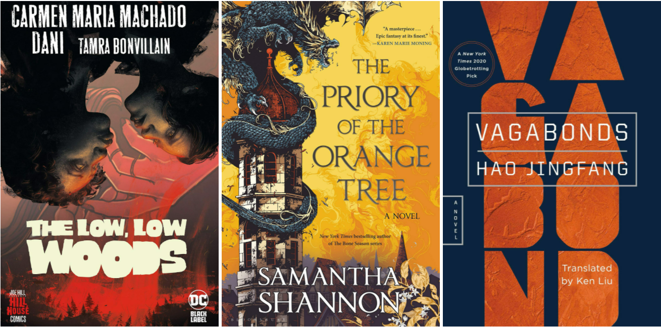 Covers of The Low, Low Woods by Carmen Maria Machado; The Priory of the Orange Tree by Samantha Shannon; Vagabonds by Hao Jingfang