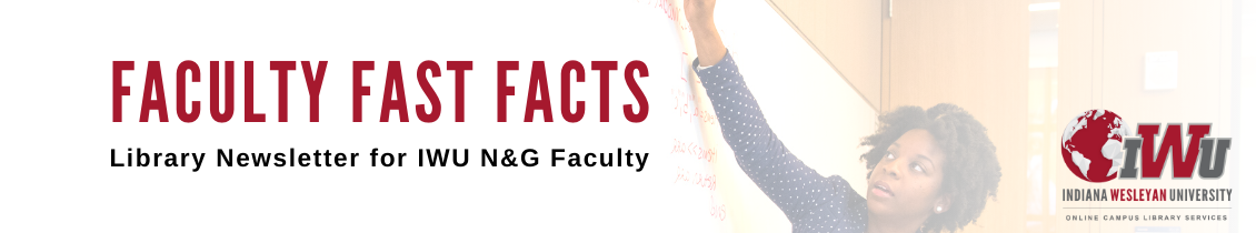 Faculty Fast Facts Library Newsletter for IWU National & Global Faculty