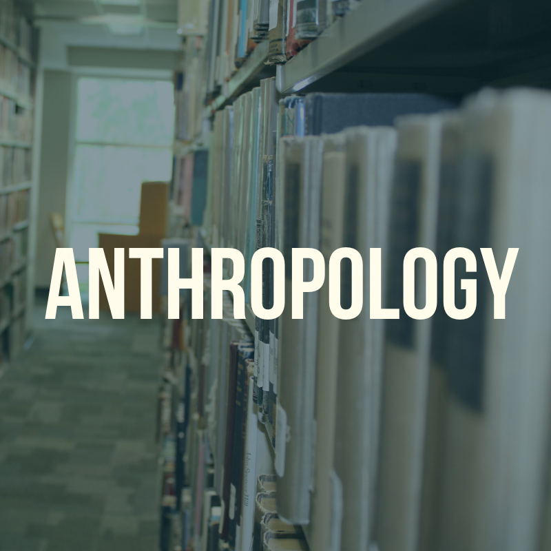 "Picture of the library shelves with the word ""Anthropology"" to label this guide."