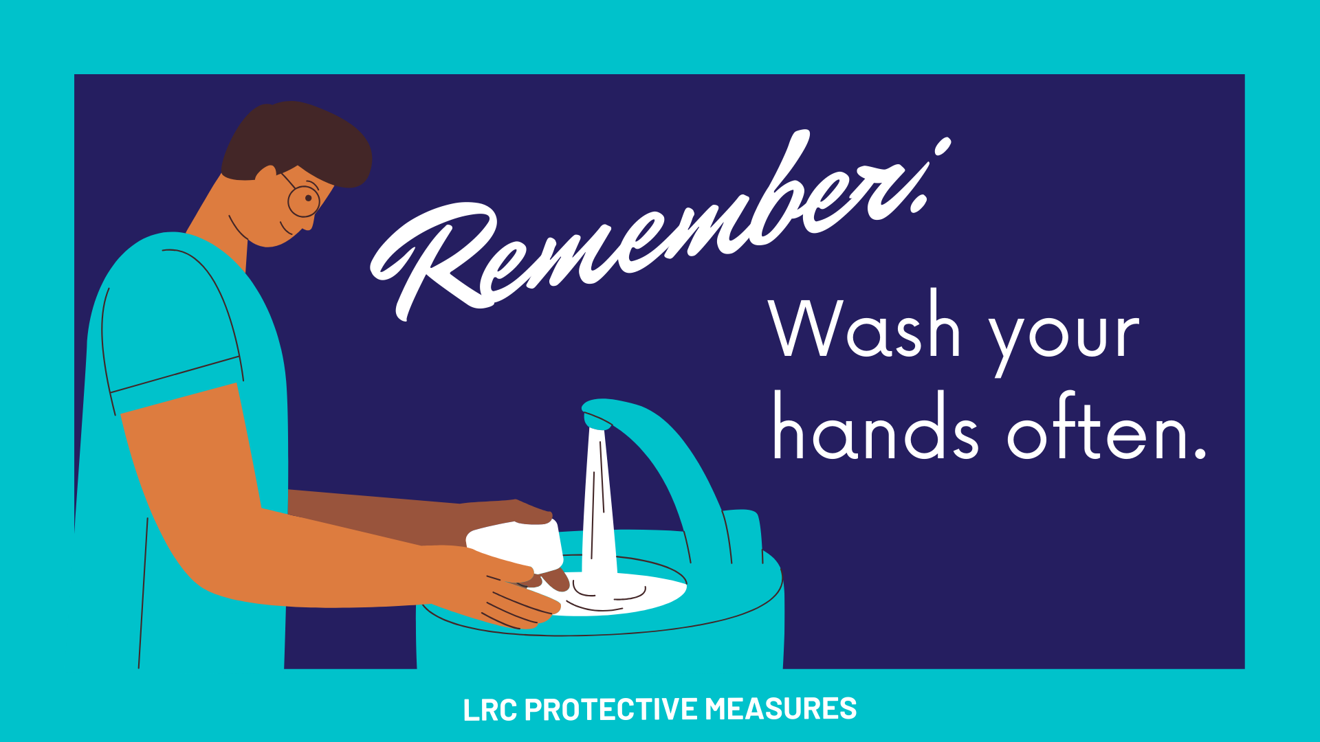 Remember to wash your hands often