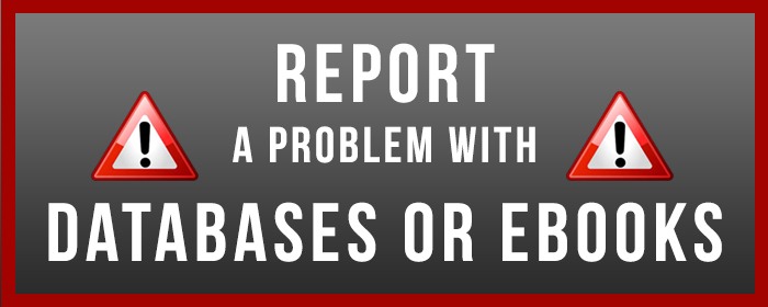 Report a Problem with Databases or Ebooks
