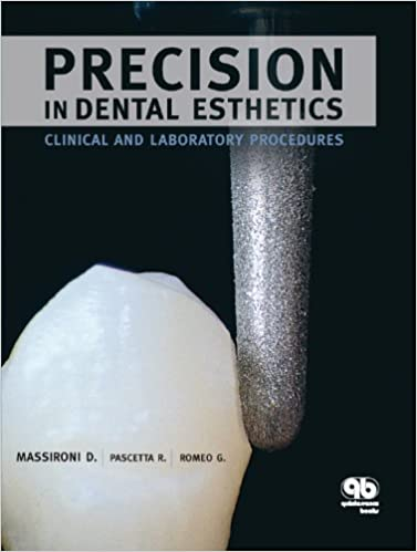 Precision in dental esthetics : clinical and laboratory procedures
