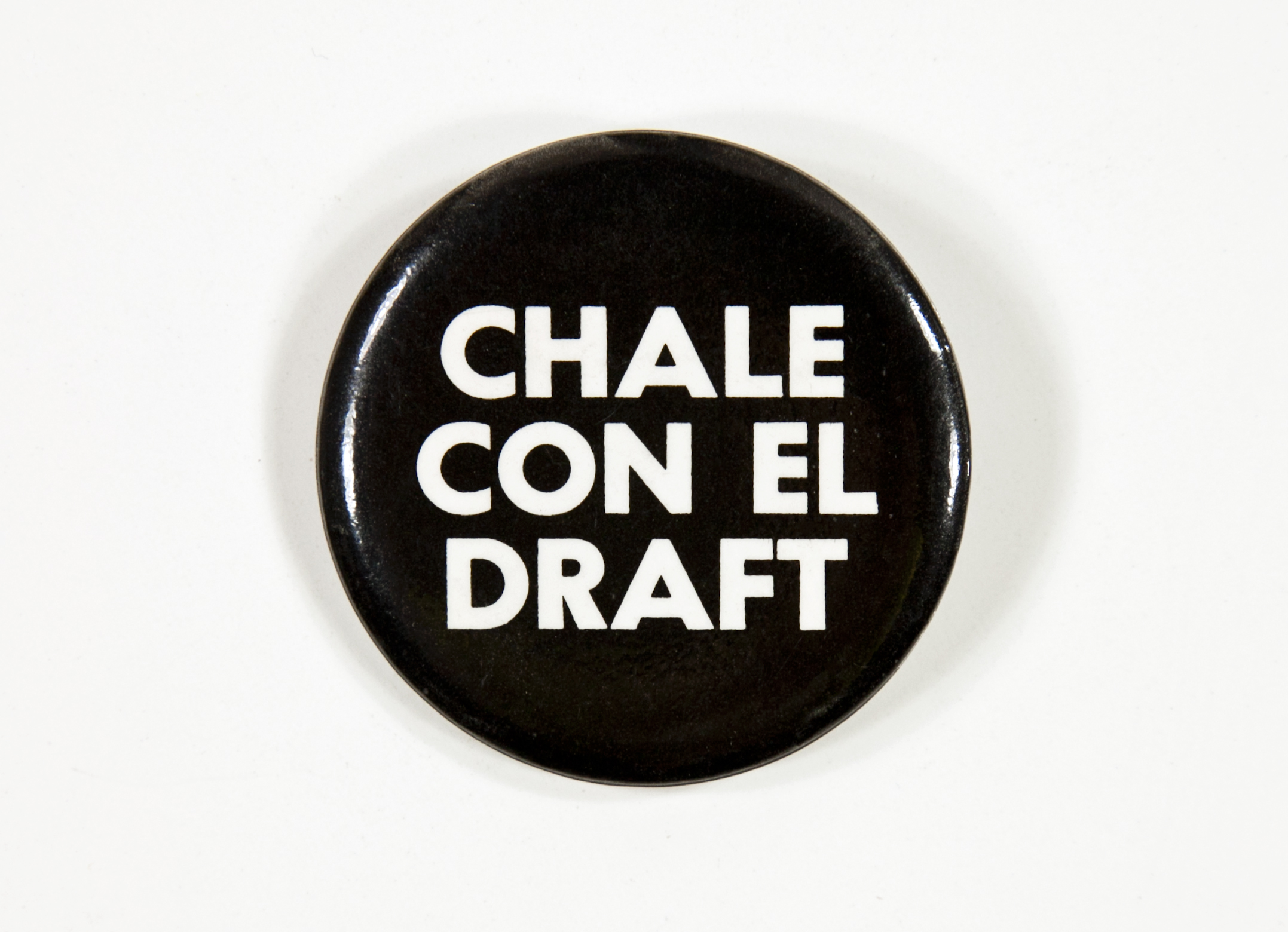 "Button that says ""Chale con el Draft"""