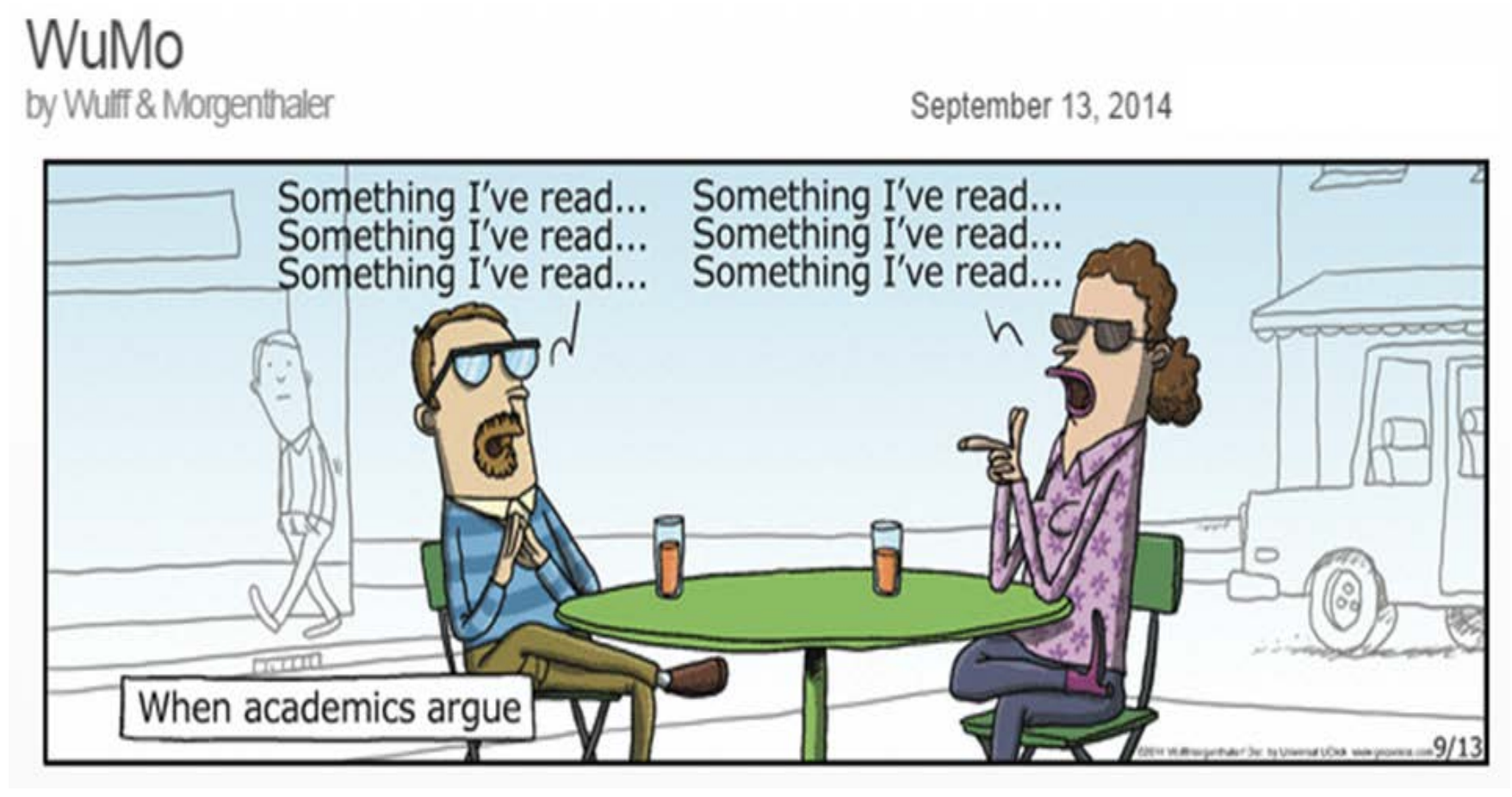 "Comic Strip: ""When academics argue"" showing two people sitting at an outdoor cafe each saying ""Something I read..."" over and over to each other"
