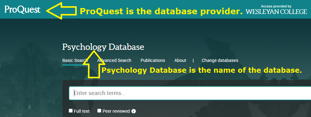 Screenshot. Arrow pointing at ProQuest explaining ProQuest is the database provider; another arrow pointing at Psychology Database with explanation that Psychology Database is the name of the database.