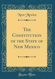 The Constitution of the State of New Mexico