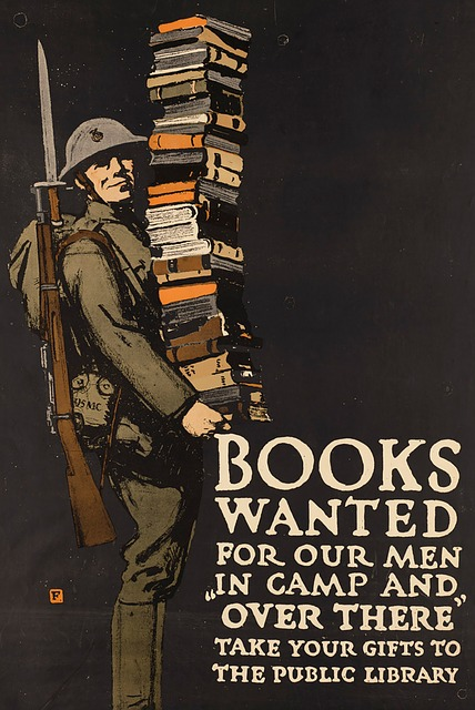 "World War One Poster Which Reads ""Books Wanted For Our Men In Camp and Over There. Take Your Gifts to the Public Library."""