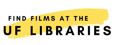 Find Films at the UF Libraries (Link to UF Video Catalog Search)