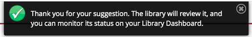 Thank you for your suggestion. The library will review it, and you can monitor its status on your Library Dashboard.
