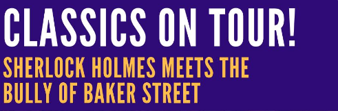 Great Lakes Theater presents: Sherlock Holmes Meets the Bully of Baker Street
