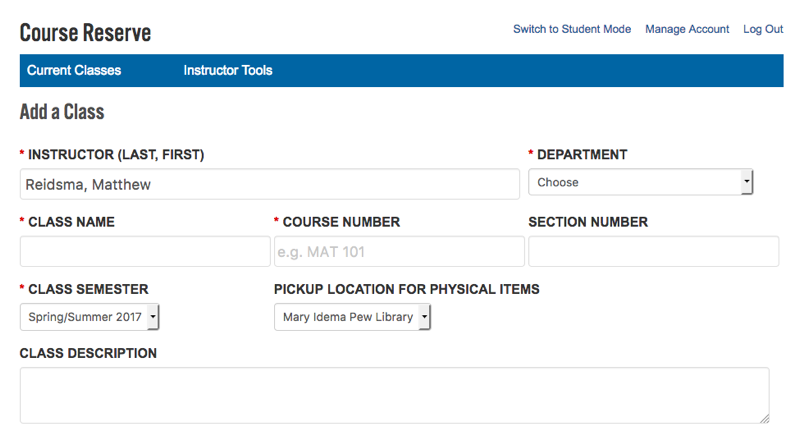 Your name is prepopulated in the Instructor field, but you can edit it if you are not teaching the course