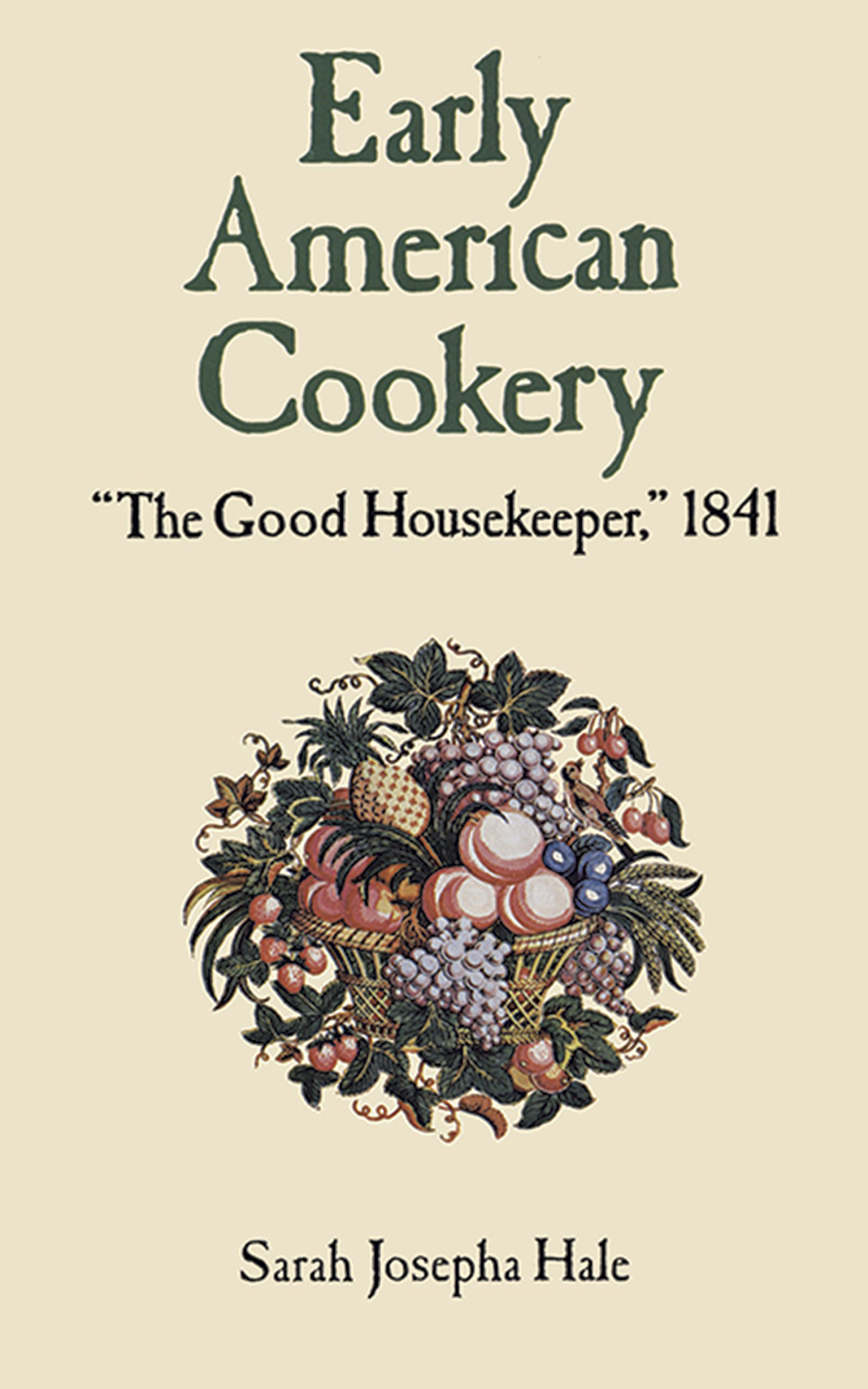 Early American Cookery: 'The Good Housekeeper,' 1841