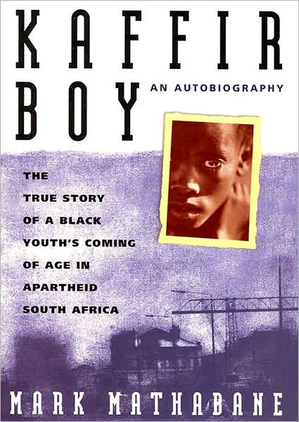 Book cover - Kaffir Boy: The True Story of a Black Youth's Coming of Age in Apartheid South Africa