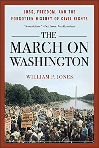 Book cover: The March on Washington: Jobs, Freedom, and the Forgotten History of Civil Rights