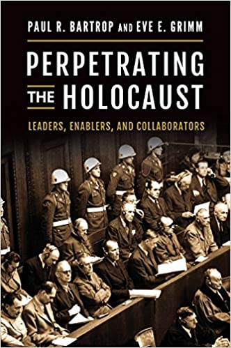 Book cover - Perpetrating the Holocaust: Leaders, Enablers, and Collaborators
