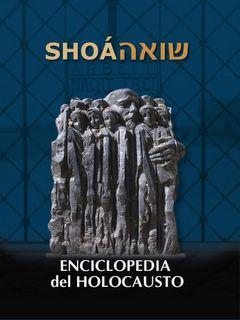 Shoa: Enciclopedia del Holocausto