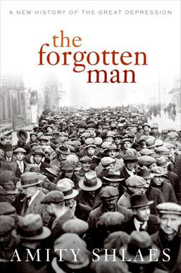The Forgotten Man: ANew History of the Great Depression
