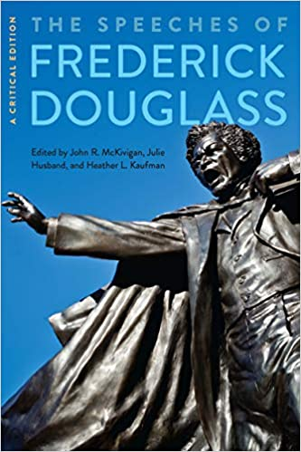 The Speeches of Frederick Douglass: A Critical Edition