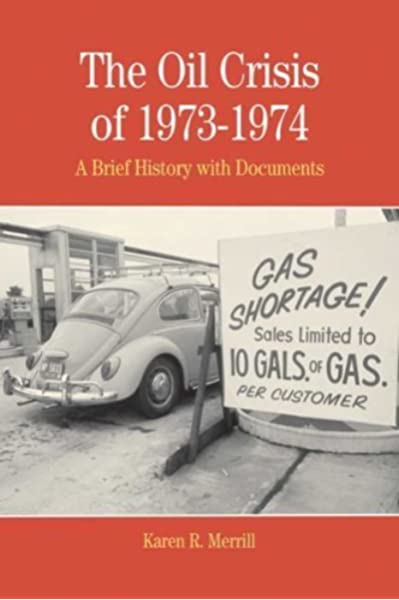The Oil Crisis of 1973-1974: A Brief History with Documents