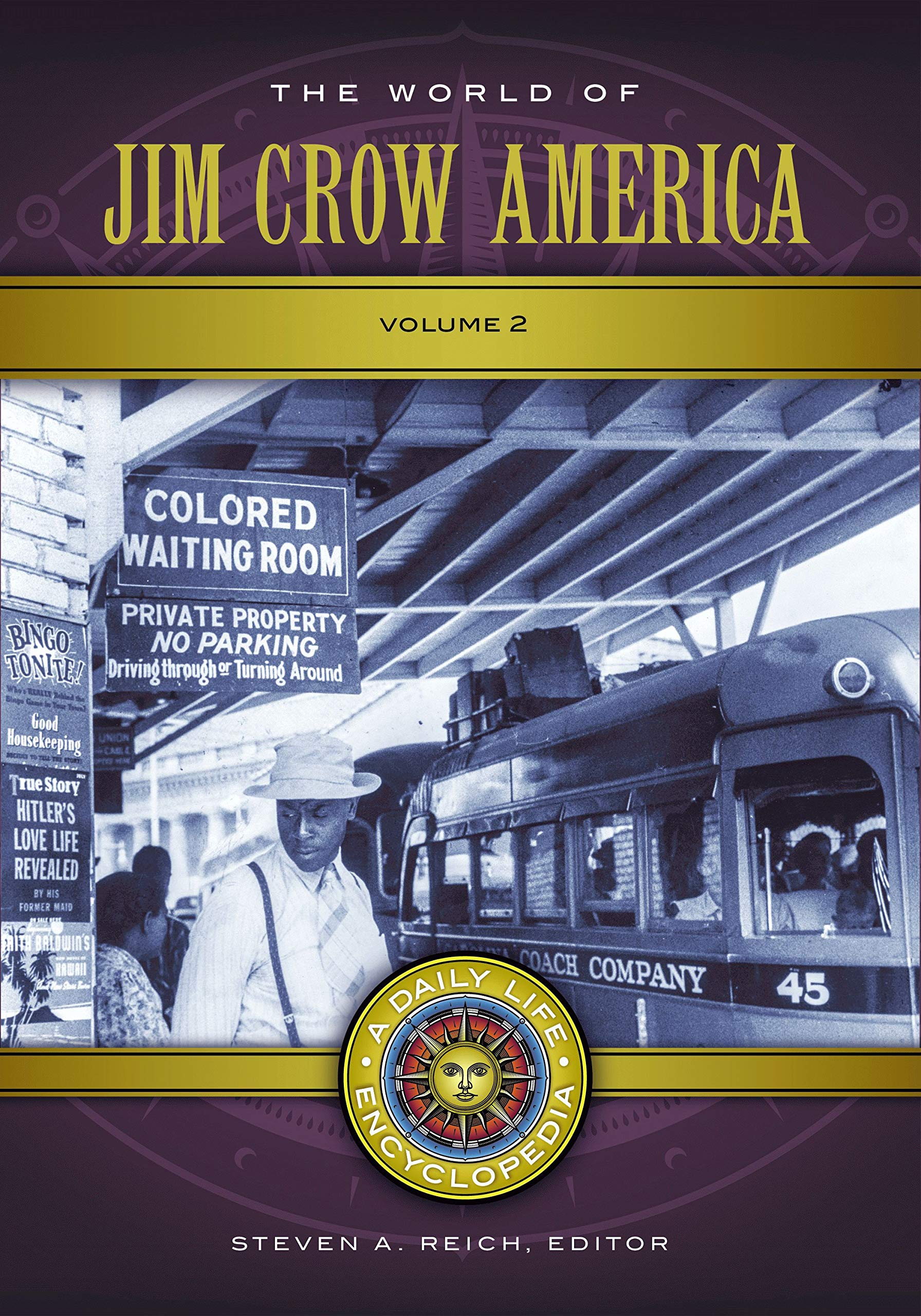 The World of Jim Crow America: ADaily Life Encyclopedia