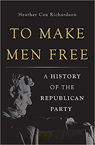 To Make Men Free: A History of the Republican Party