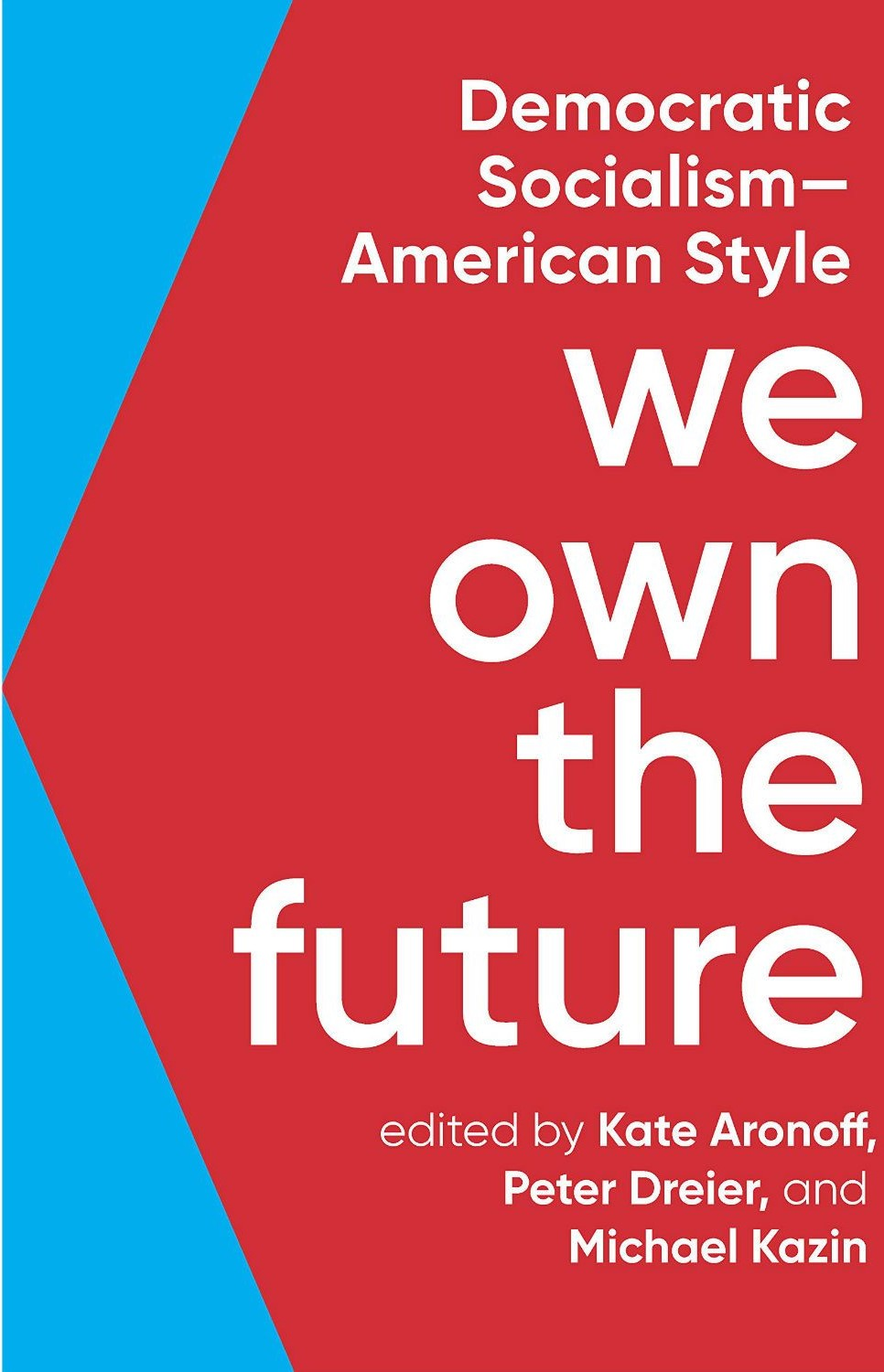 We Own the Future: Democratic Socialism—American Style