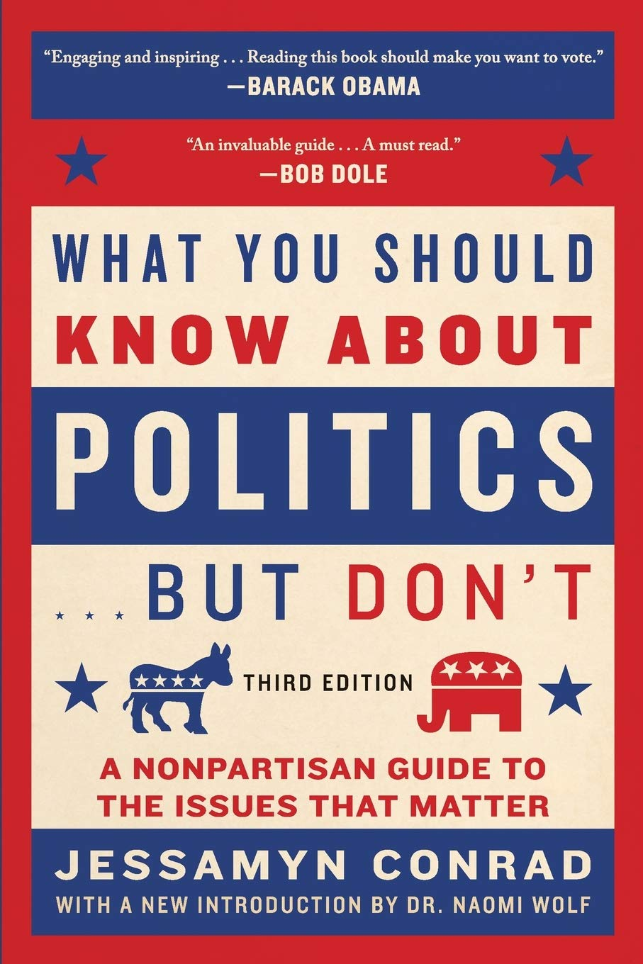 What You Should Know About Politics... But Don't: A Nonpartisan Guide to the Issues That Matter