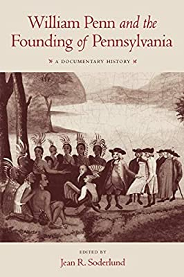 William Penn and the Founding of Pennsylvania
