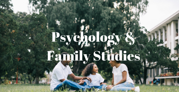 Psychology and Family Studies