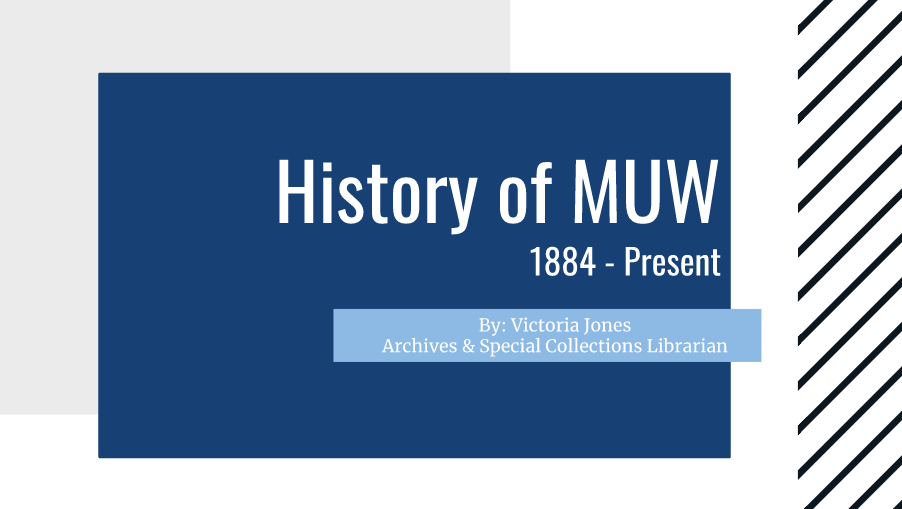 history of the w by Victoria Jones, Archives and Special Collections Librarian