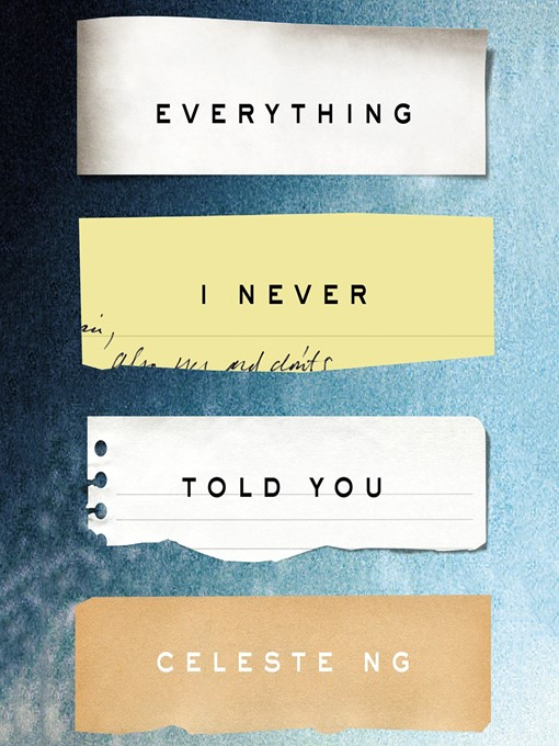 Book cover of Everything I never told you. Title is written on ripped sheets of paper on a blue background.
