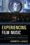Experiencing Film Music: A Listener's Companion