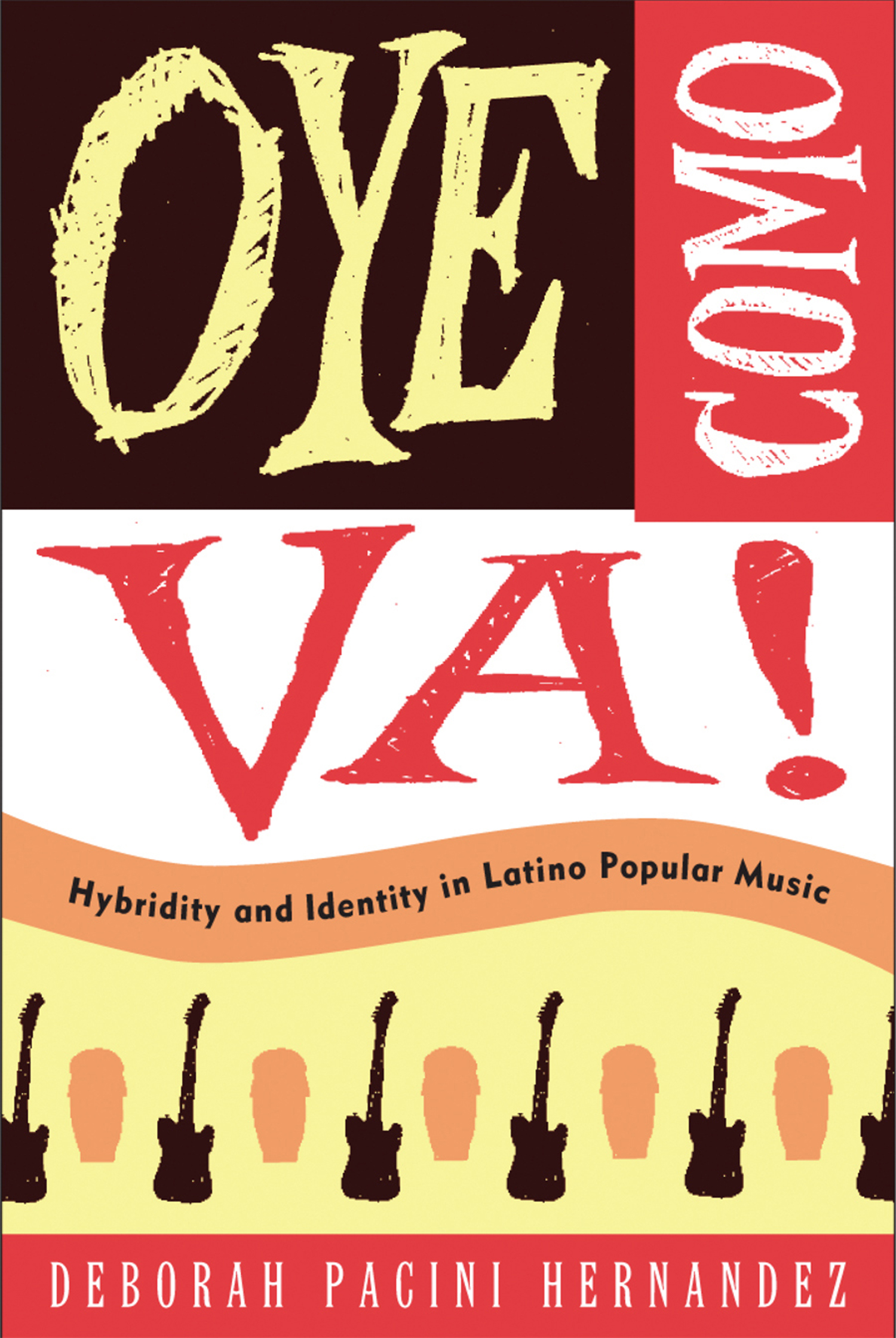 Oye Como Va! Hybridity and Identity in Latino Popular Music