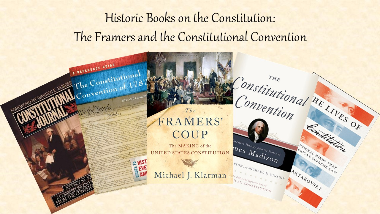 Historic Books on the Constitution: Framers and the Constitutional Convention