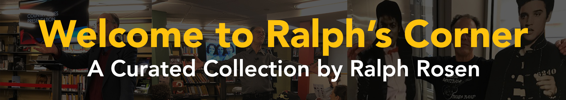 Welcome to Ralph's Corner: a curated collection by Ralph Rosen