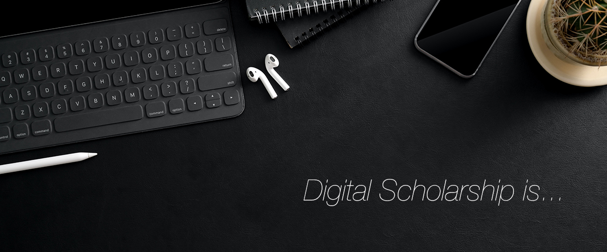 Learn more about digital scholarship