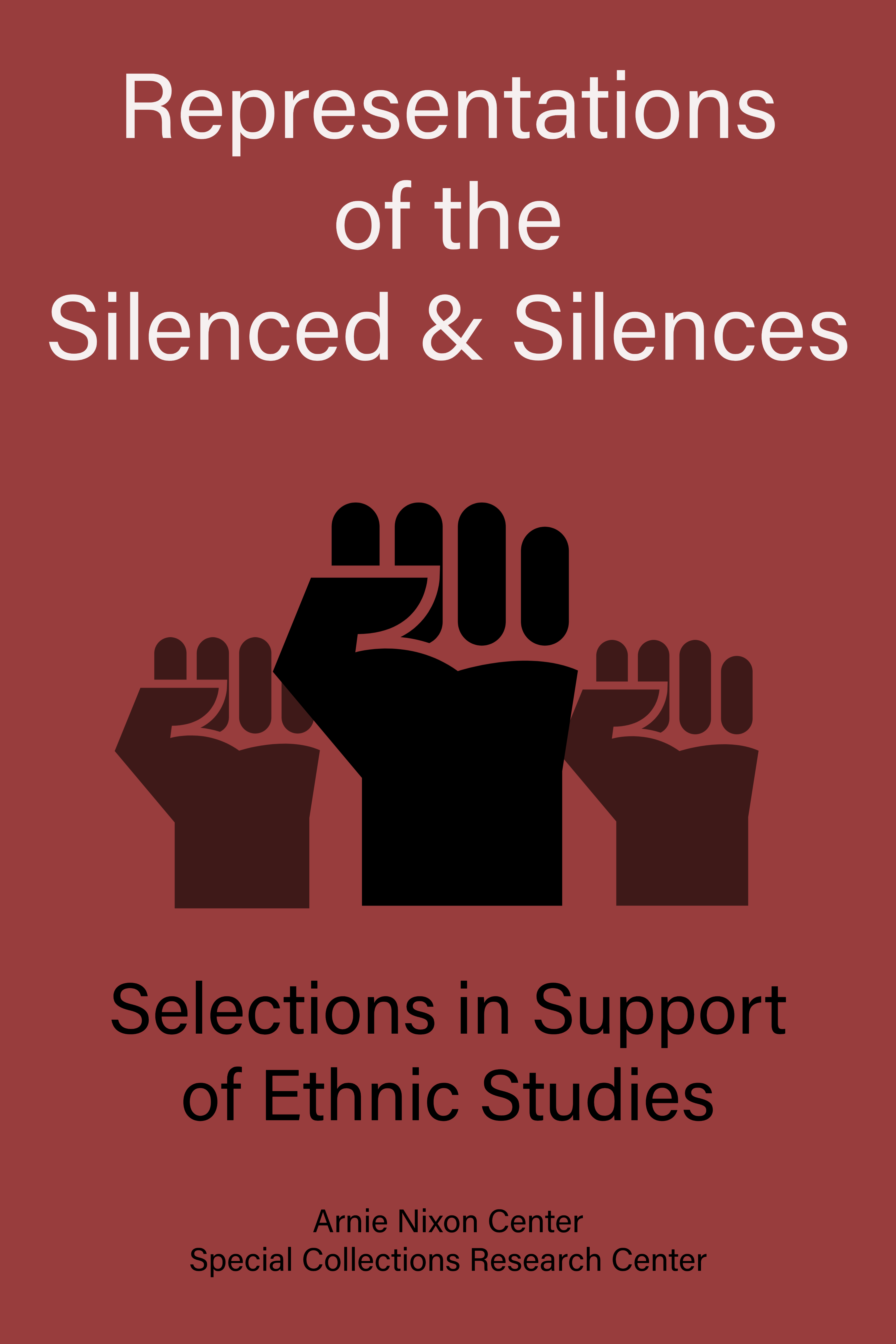 Representations of Silenced and Silences Selections in support of ethnic stuides special collections research center