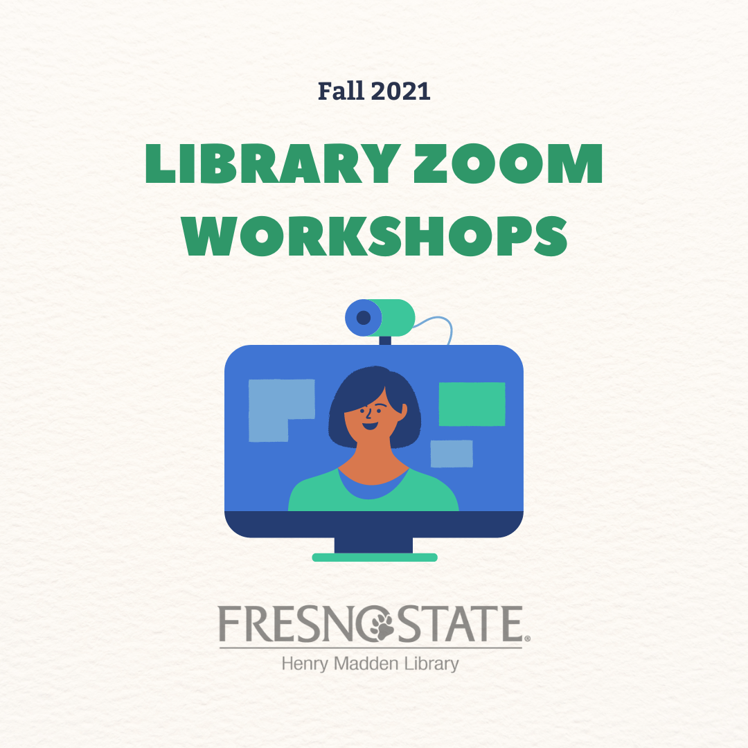 Fall 2021 Library Zoom Workshops Fresno State Henry Madden Library