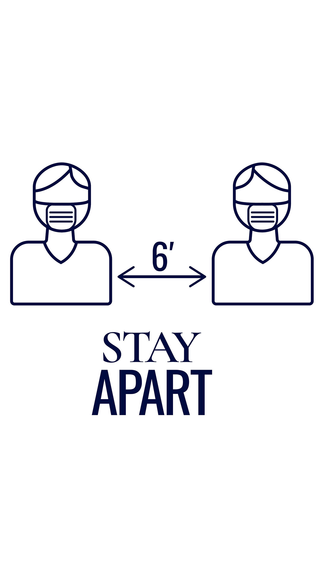 Stay apart (6 feet distancing)