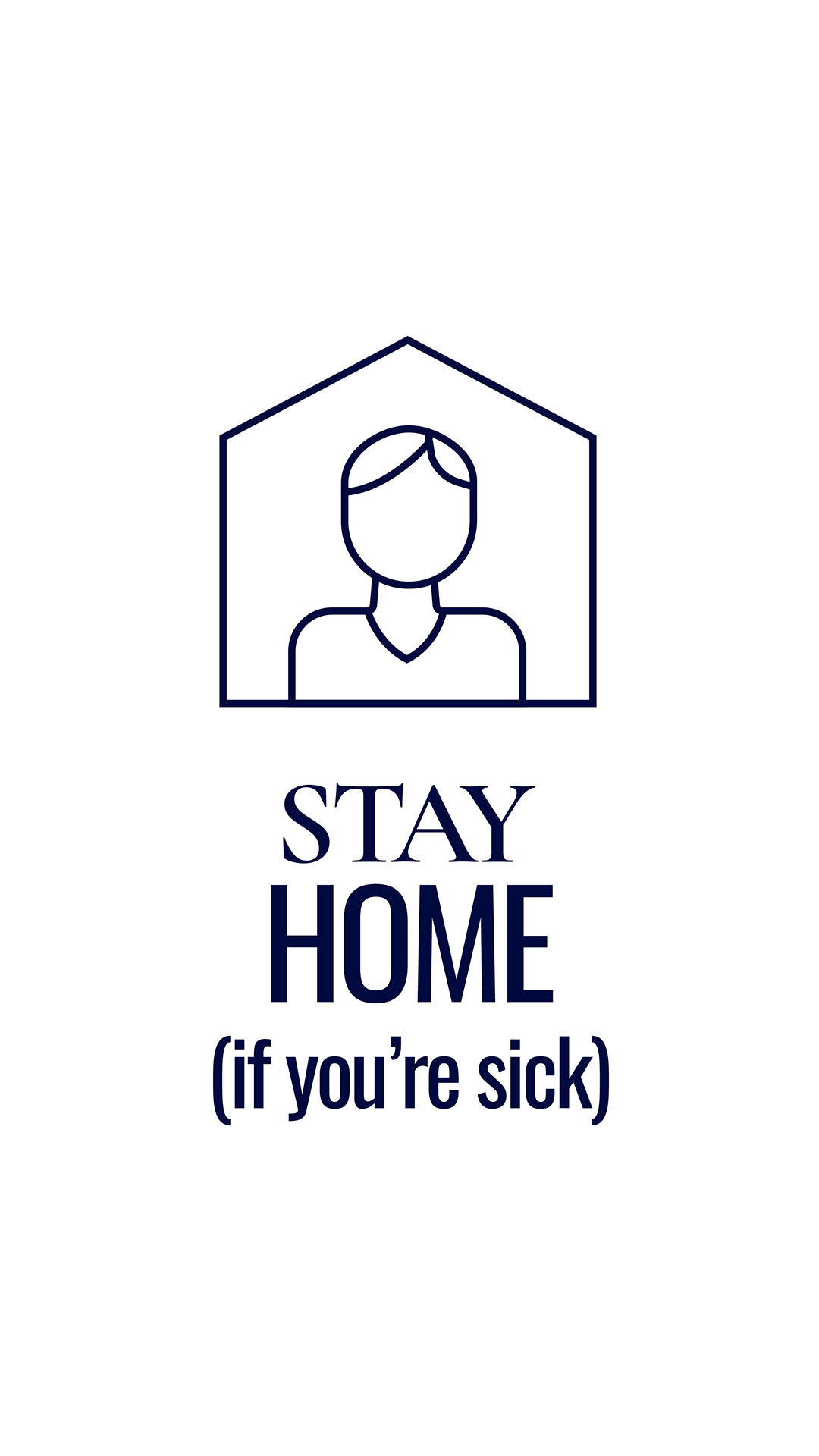 Stay home (if you're sick)