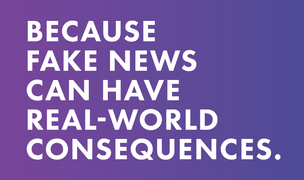 "Graphic from the American Library Association that reads, ""Because fake news can have real-world consequences."""