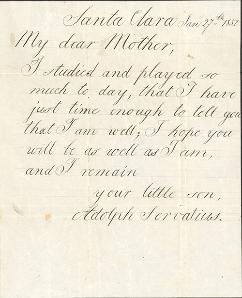 Letter from Santa Clara University student to his mother written in 1852. Letter says son studied and played that day and was well.