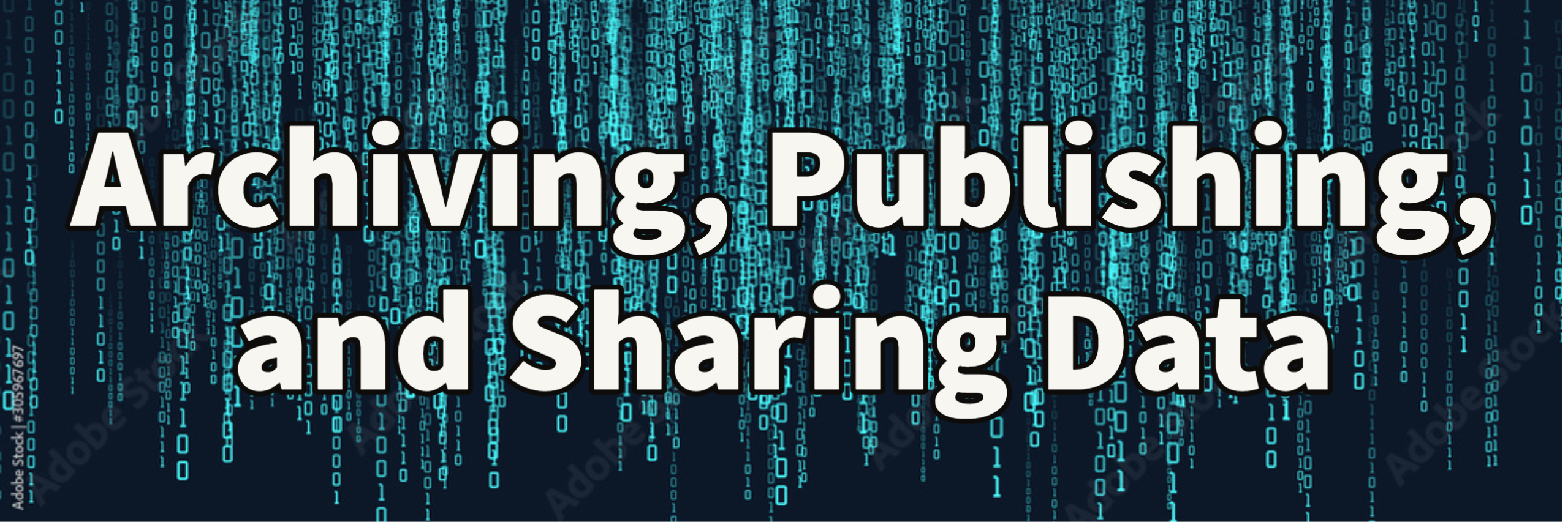 archiving, publishing, and sharing data